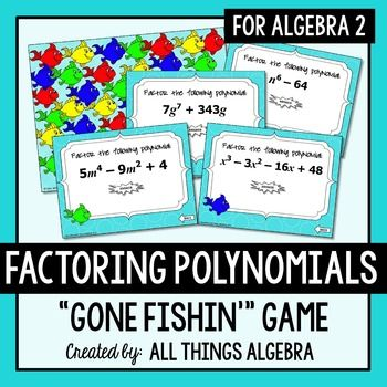 Factoring Polynomials Gone Fishin' Game (Algebra 2) | My TpT Store ...
