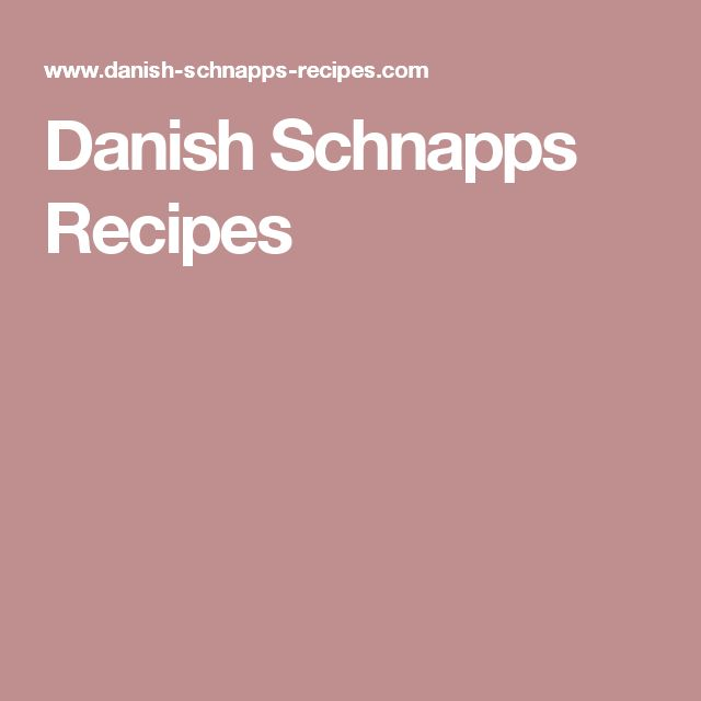 Danish Schnapps Recipes