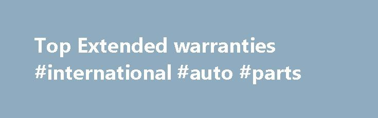 Top Extended warranties #international #auto #parts http://poland.remmont.com/top-extended-warranties-international-auto-parts/  #best extended auto warranty # Extended warranty buying guide Getting started You might be tempted to buy a service plan–also known as extended warranty–on your next laptop, dishwasher, or a new or used car. But chances are that what you spend will be money down the drain. Retailers may push hard to get you to buy these plans because they're cash cows for them…