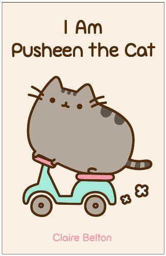 I am Pusheen the Cat: Amazon.co.uk: Claire Belton: Books