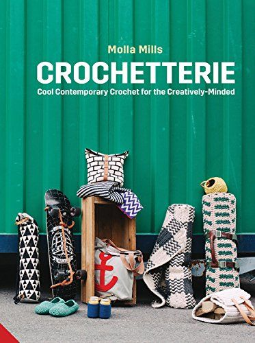 Crochetterie: Cool Contemporary Crochet for the Creatively-minded by Molla Mills https://www.amazon.ca/dp/1910254894/ref=cm_sw_r_pi_dp_in5.wb8HJQ2FC