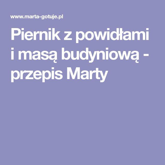Piernik z powidłami i masą budyniową - przepis Marty