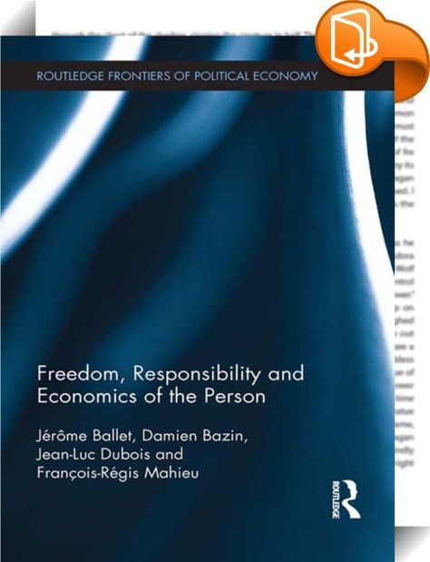 Freedom, Responsibility and Economics of the Person    ::  <P>The capability approach has developed significantly since Amartya Sen was awarded the Nobel Prize in Economics in 1998. It is now recognised as being highly beneficial in the analysis of poverty and inequality, but also in the redefinition of policies aimed at improving the well-being of individuals.</P> <P>The approach has been applied within numerous sectors, from health and education to sustainable development, but beyond...