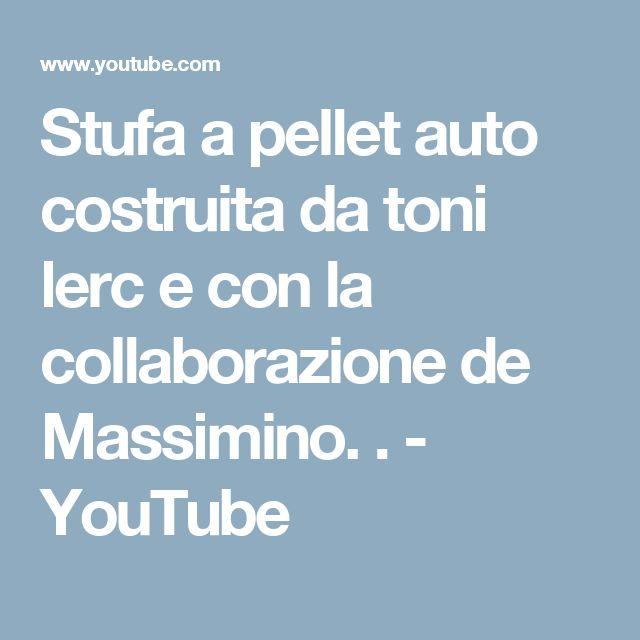 Stufa a pellet auto costruita da toni lerc e con la collaborazione de Massimino. . - YouTube