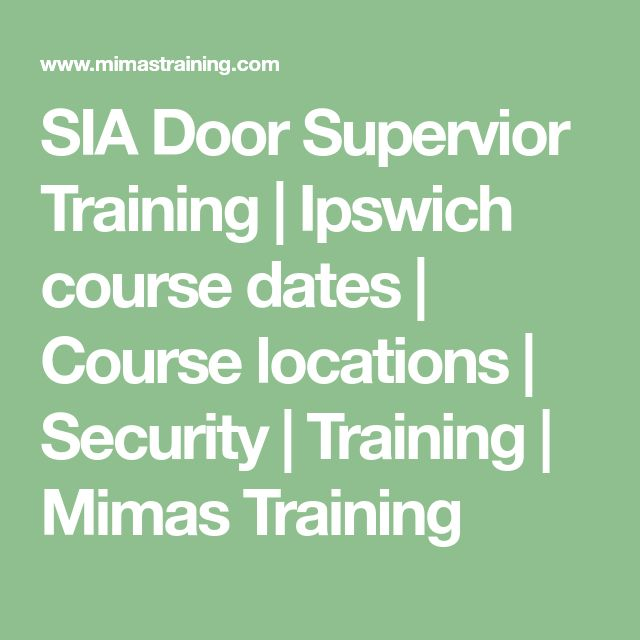 SIA Door Supervior Training | Ipswich course dates | Course locations | Security | Training | Mimas Training