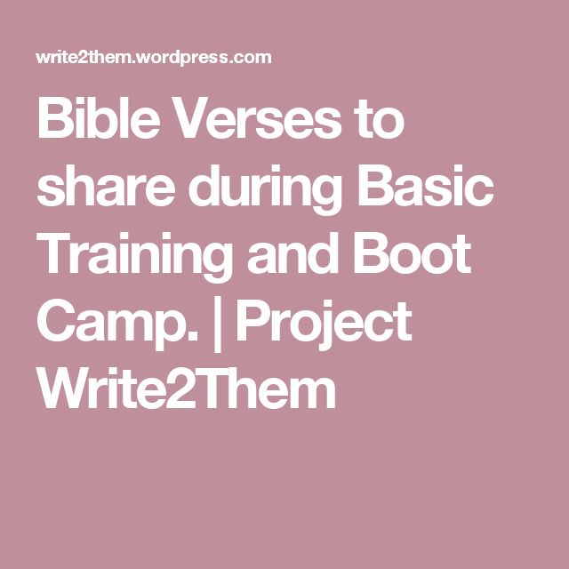 Bible Verses to share during Basic Training and Boot Camp. | Project Write2Them
