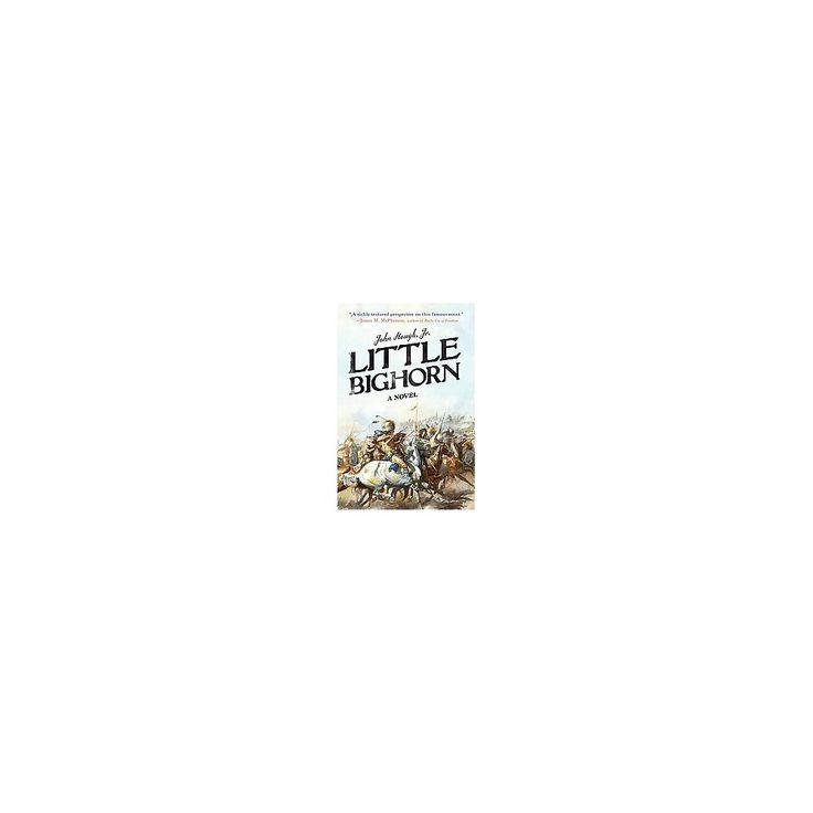 Little Bighorn (Reprint) (Paperback) (Jr. John Hough)