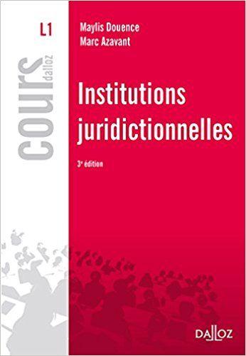 Institutions juridictionnelles - 3e éd. - Maylis Douence, Marc Azavant