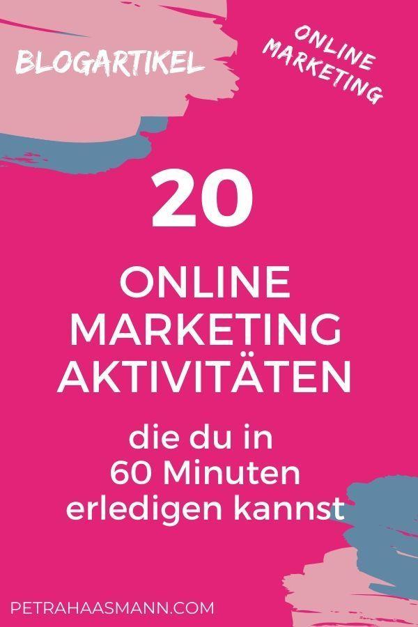 20 Online Marketing Aktivitaten Die Du In 60 Minuten Erledigen Kannst Petra Haasmann Online Marketing Marketing Marketing Konzept