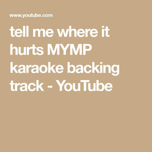 tell me where it hurts MYMP karaoke backing track - YouTube