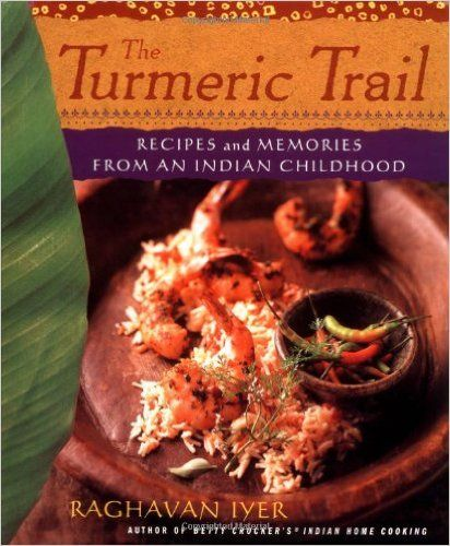 19 best great indian cookbooks images on pinterest indian the turmeric trail recipes and memories from an indian childhood raghavan iyer 9780312276829 indian cookbookbest cookbooksturmericstreet forumfinder Images