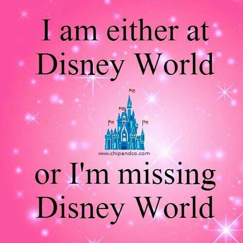 I'm either at Disney World or I'm missing Disney World. °O°