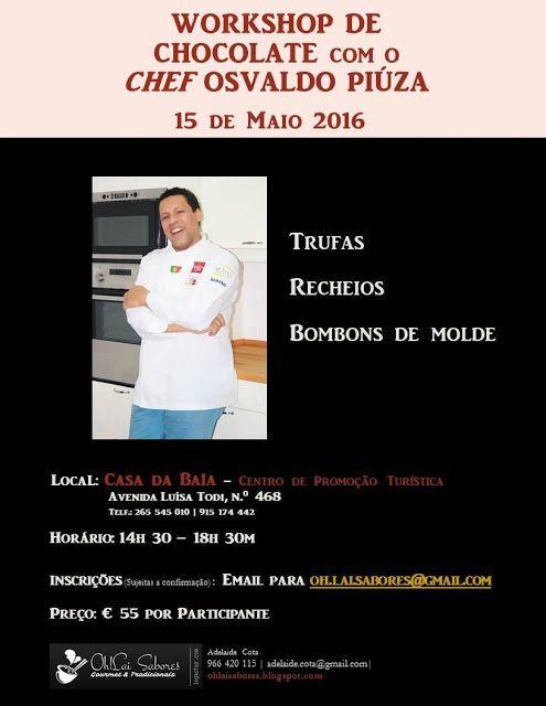 Oh!Lai Sabores : Venha até à Casa da Baía em Setúbal, no próximo dia 15 de Maio, aprender, degustar e saborear as doces maravilhas confeccionadas pelo Chef Osvaldo Piúza.