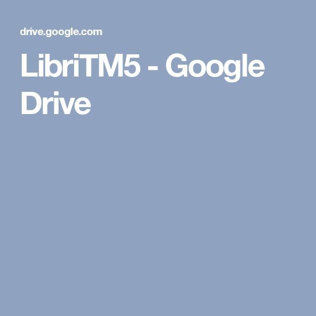 LibriTM5 - Google Drive