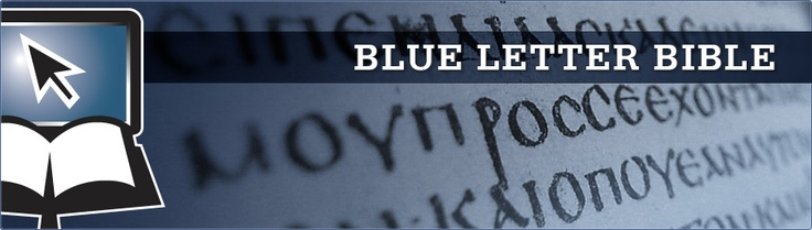 Welcome to the Blue Letter Bible. One of the best free resources for study. I own Logos software and always choose to go here for word studies.