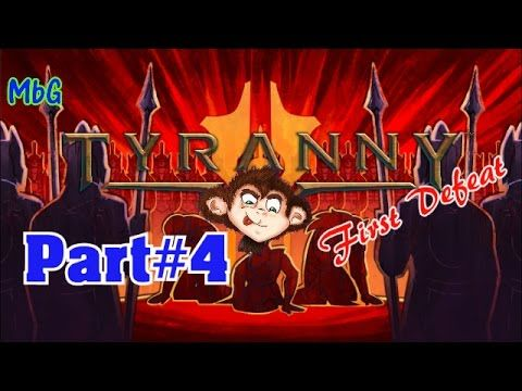 Tyranny - Part#4 - First Defeat   MonkeyboyGamer