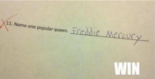 Name one popular queen.....