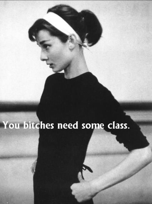 bitch, vintage, class, quotes, quote, woman, Audrey Hepburn