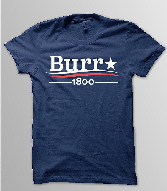 HAMILTON Musical AARON BURR 1800 Burr Election of by YellowDogTees