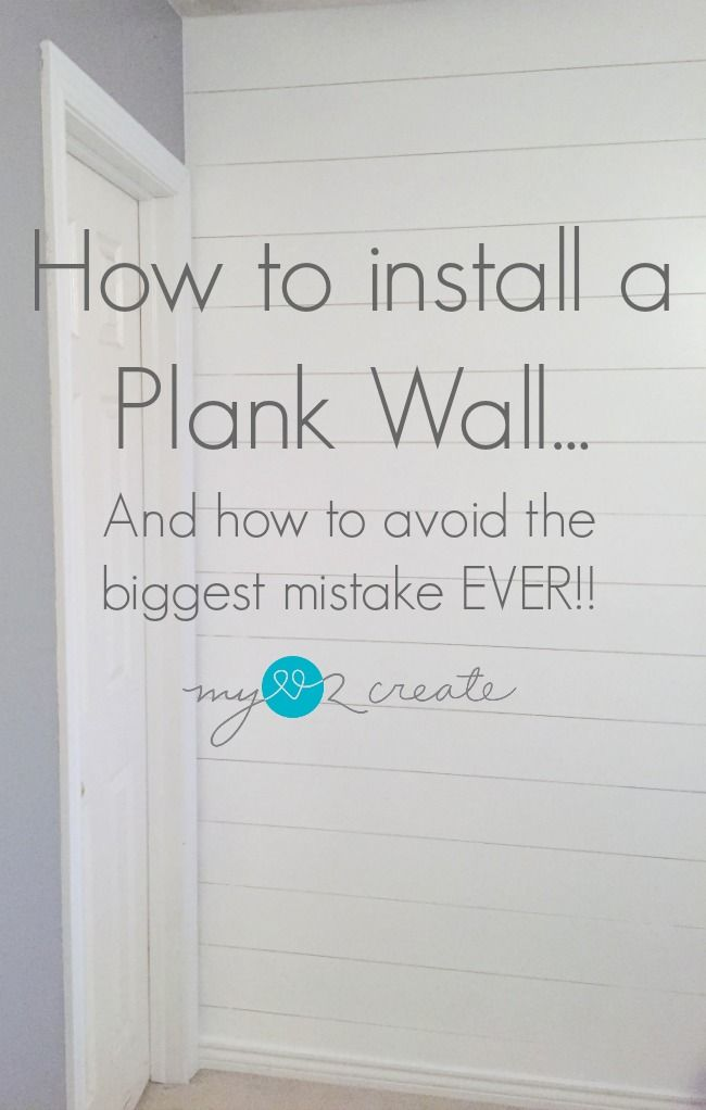 From My Love 2 CreateHow to install a plank wall...and how to avoid the biggest mistake EVER!!