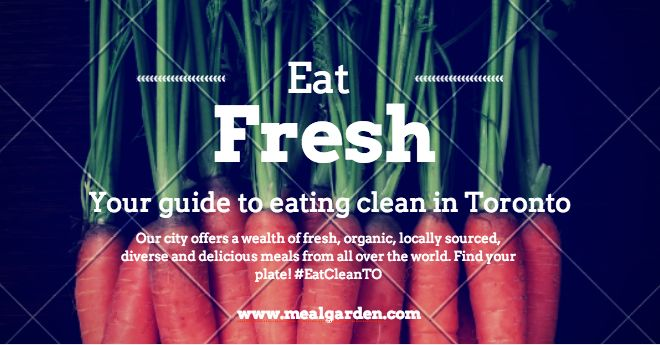 Your Guide to eating clean in Toronto.