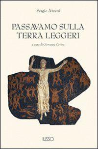 Passavamo sulla terra leggeri - Sergio Atzeni, G. Cerina