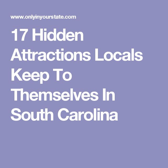 17 Hidden Attractions Locals Keep To Themselves In South Carolina
