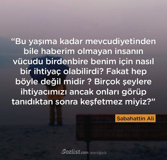Bu yaşıma kadar mevcudiyetinden bile haberim olmayan insanın... #sabahattin #ali #sözleri #şair #yazar #kitap #anlamlı #özlü #alıntı #sözler