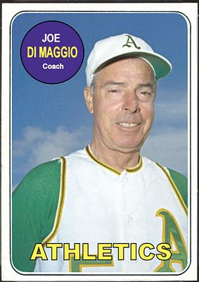 1969 Topps Joe DiMaggio, Oakland Athletics, Baseball Cards That Never Were.
