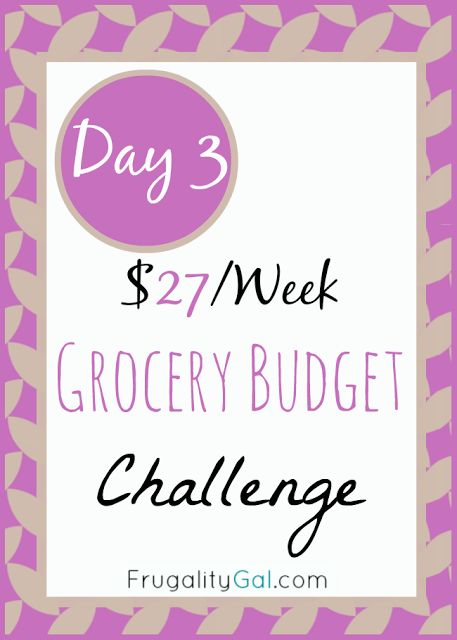 Day 3 of the $27 per week grocery budget challenge. A frugal experiment. www.frugalitygal.com