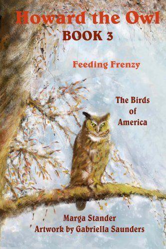 Feeding Frenzy: Book 3 (Howard the Owl) by Marga Stander, http://www.amazon.com/dp/B00G5ANXQM/ref=cm_sw_r_pi_dp_uMqQtb098XET7