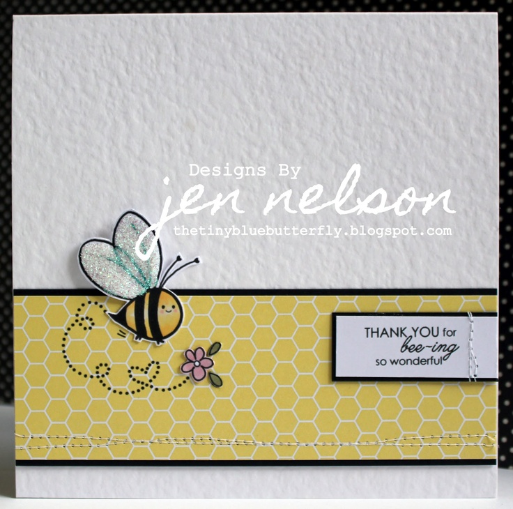Fabulous printing and layering technique. By Jen Nelson ... Thank You For Bee-ing So Wonderful!