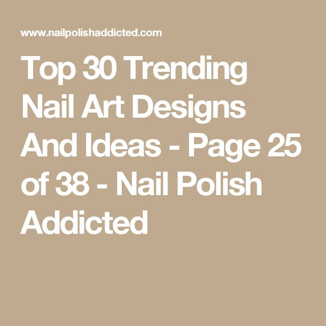 Top 30 Trending Nail Art Designs And Ideas - Page 25 of 38 - Nail Polish Addicted