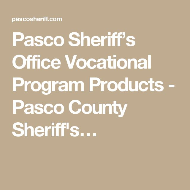 Pasco Sheriff's Office Vocational Program Products - Pasco County Sheriff's…