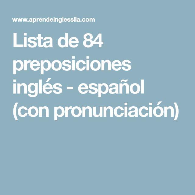 Lista de 84 preposiciones inglés - español (con pronunciación)