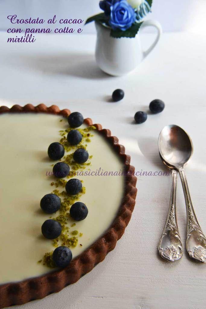 Crostata al cacao panna cotta e mirtilli