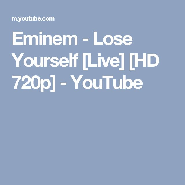 Eminem - Lose Yourself [Live] [HD 720p] - YouTube