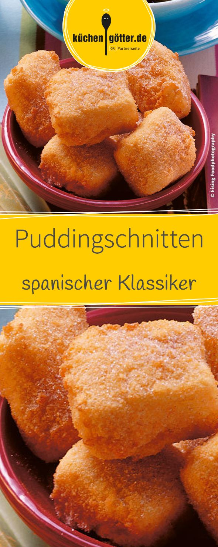Spanischer Klassiker: Rezept für gebackene Puddingschnitten.