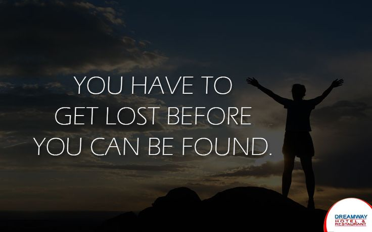 You Have To Get Lost Before You Can be Found. #HotelDreamway #BestHotelsAtMorniHills #Travel #HotelBooking #TravelTips #TravelIndia #BudgetHotelsNearMorniHills #ResortMorniHills