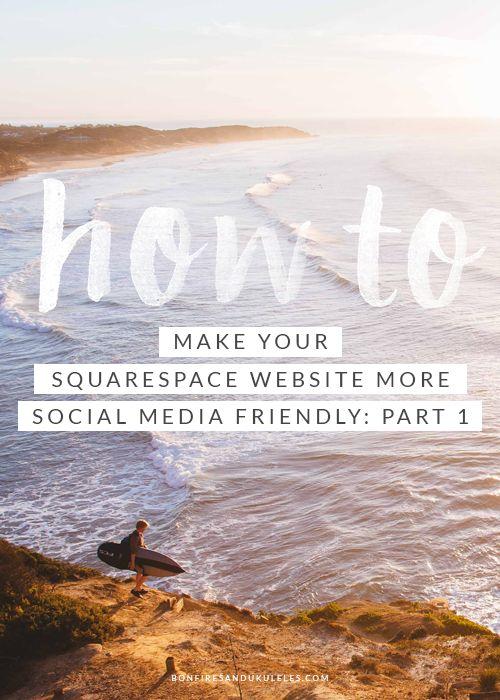 How to Make Your Squarespace Website More Social Media Friendly: Part 1 - Bonfires & Ukuleles