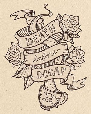 """Here's one for all of you coffee lovers out there. Urban Threads has posted this free embroidery design called """"Death Before Decaf""""."""