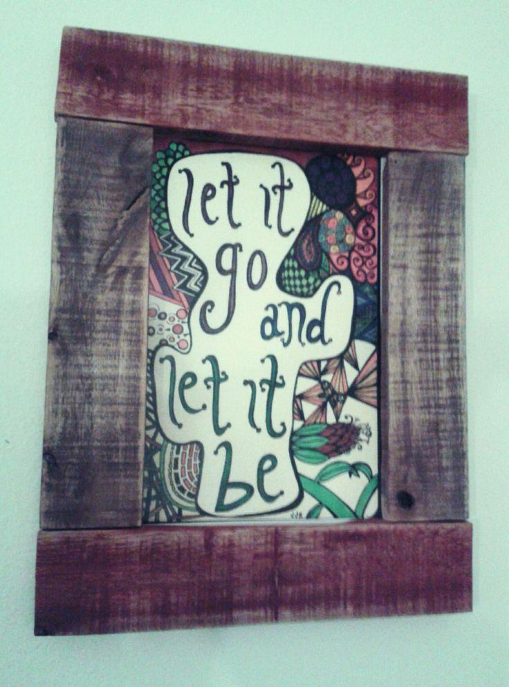 #letitgo #letitbe #cuadro #reciclado #pallet