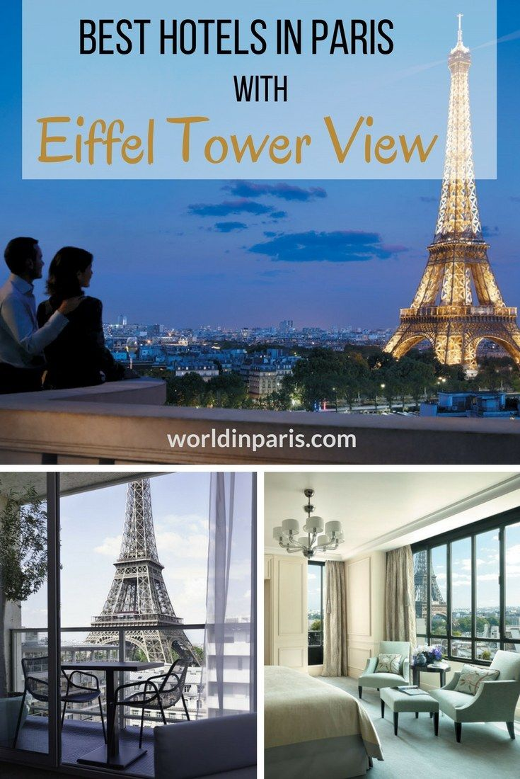 Best Paris Hotels With Eiffel Tower View Best Paris Hotels