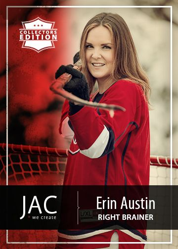 Erin Austin | Right Brainer | When it comes to creativity, the right brain is in charge. When it comes to covering right ice, Erin takes the lead. Known for her attention to detail and stylish savvy, she can knock anyone off their skates.