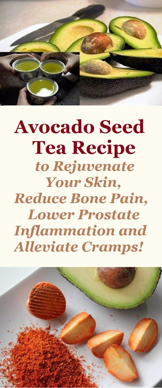 Avocado Seed Tea Recipe to Rejuvenate Your Skin, Reduce Bone Pain, Lower Prostate Inflammation and Alleviate Cramps!