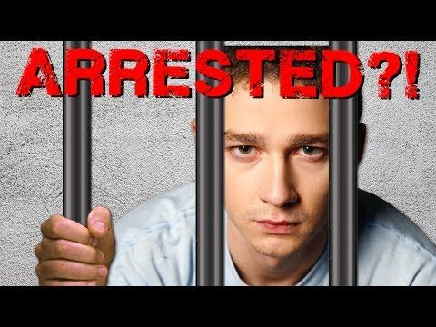 Shia LaBeouf arrested for going crazy!?!