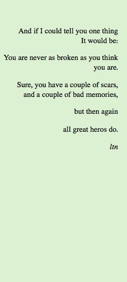 You are never as broken <3