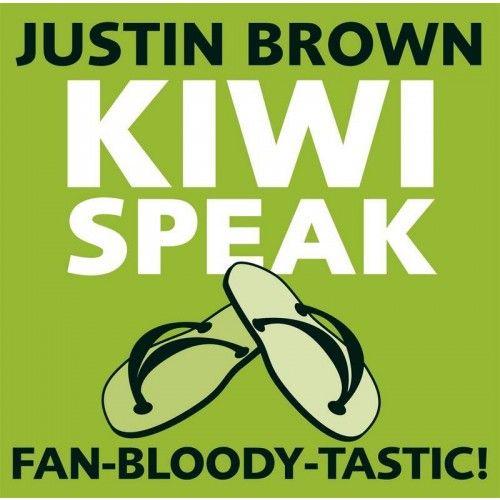 Kiwi Speak FAN-BLOODY-TASTIC by Justin Brown