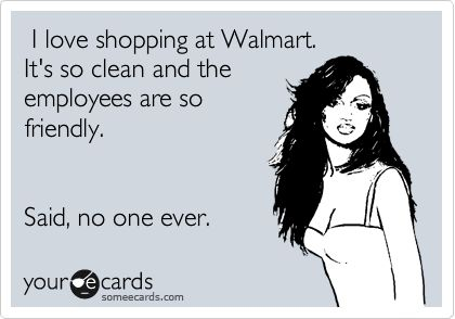 : Laughing, Clean, Funnies Encouragement, At Walmart, So True, Walmart Funnies, Hate Walmart, Walmart Humor, True Stories