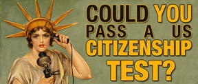 For a HS Civics and Economics course have students take the test at the beginning of the year(it will give you a great idea where they are at). Let students know whether they have citizenship. Once they gain citizenship they can make a 'class passport' and join the wall of citizens. (students should learn much of this information throughout the course and will eventually pass).